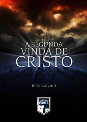 E-book A Segunda Vinda de Cristo de João Calvino