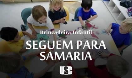Brincadeira do Seguem para Samaria