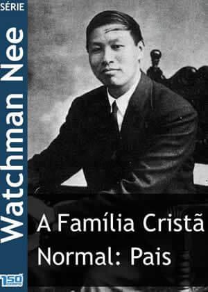 E-book A Família Cristã Normal: Pais de Watchman Nee