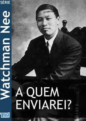 E-book A quem Enviarei? de Watchman Nee