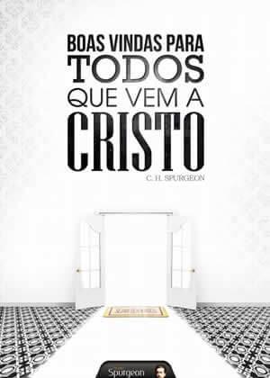 Ebook Boas Vindas Para Todos que Vem a Cristo de Charles Spurgeon