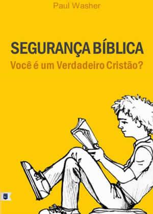 E-book Segurança Bíblica: Você é um Verdadeiro Cristão? de Paul Washer
