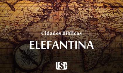 Cidade Bíblica – Elefantina