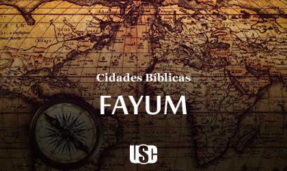 Cidade Bíblica – Fayum