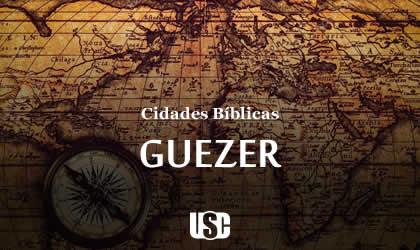 Cidade Bíblica – Guezer