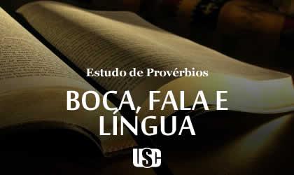 Textos de Provérbios sobre Boca, Fala e Língua