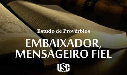 Textos de Provérbios sobre Embaixador, Mensageiro Fiel