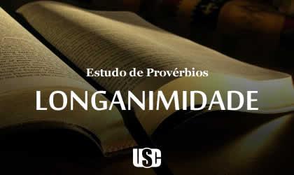 Textos de Provérbios sobre Longanimidade