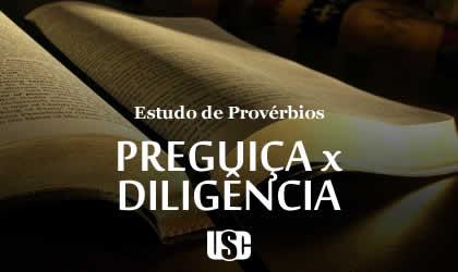 Textos de Provérbios sobre Preguiça e Diligência