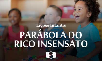 Lição infantil Parábola do rico insensato