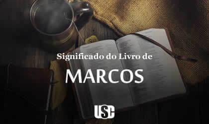 Significado do livro do Evangelho de Marcos