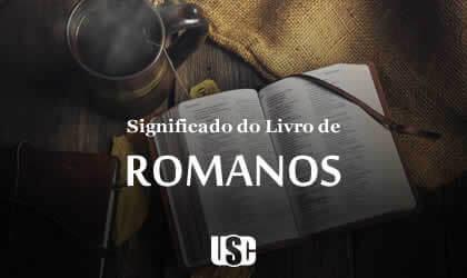 Significado do livro de Romanos