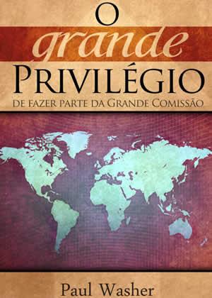 E-book O Grande Privilégio de Paul Washer