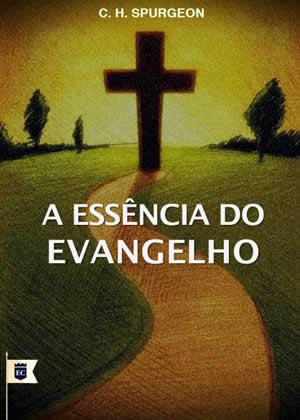 Ebook A essência do Evangelho de Charles Spurgeon