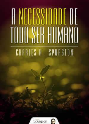 Ebook A necessidade de Todo Ser Humano de Charles Spurgeon