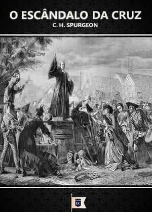 E-book O Escândalo da Cruz de Charles Spurgeon